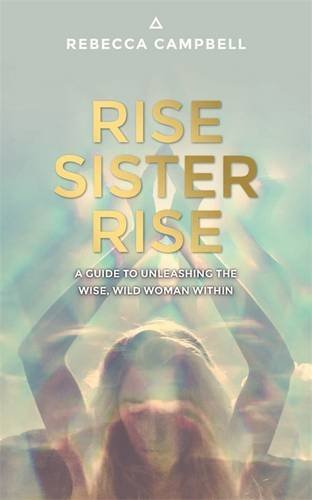 rise-sister-rise-a-guide-to-unleashing-the-wise-wild-woman-within