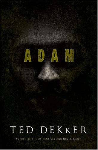 -ADAM- by Ted Dekker