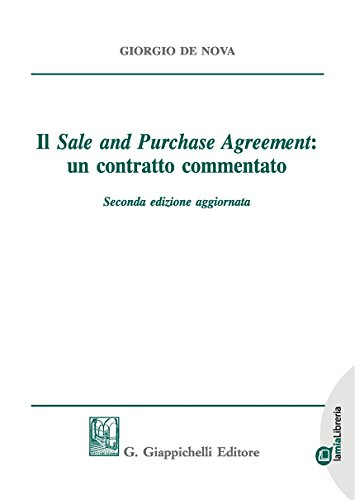 Il sale and purchase agreement: un contratto commentato. Lezioni di diritto civile 2009. Con e-book