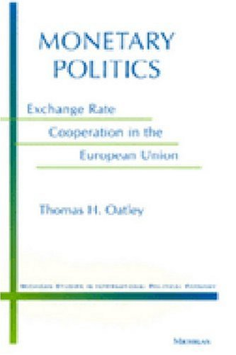 Monetary Politics: Exchange Rate Cooperation in the European Union (Michigan Studies in International Political Economy)