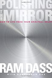 Polishing the Mirror: How to Live from Your Spiritual Heart