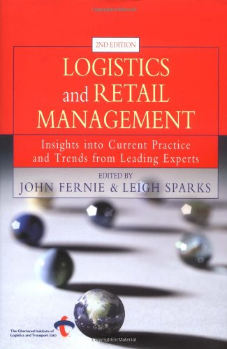 Logistics and Retail Management: Insights into Current Practice and Trends from Leading Experts