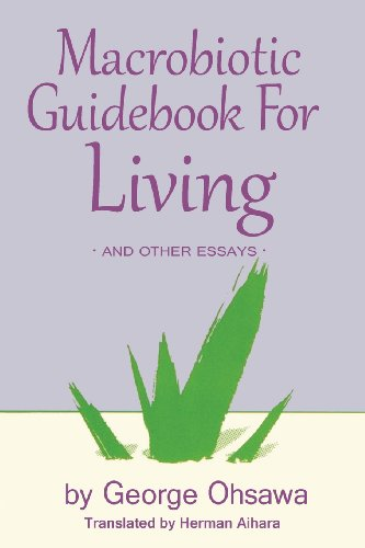 Macrobiotic Guidebook for Living: And Other Essays
