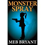 Monster Spray ~ Meb Bryant