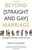 img - for By Nancy D. Polikoff Beyond (Straight and Gay) Marriage: Valuing All Families under the Law (Queer Ideas) [Hardcover] book / textbook / text book