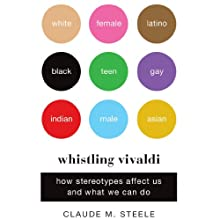 Whistling Vivaldi: How Stereotypes Affect Us and What We Can Do (       UNABRIDGED) by Claude M. Steele Narrated by DeMario Clarke