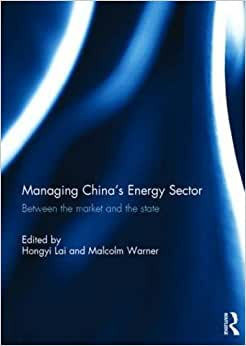 Managing China's Energy Sector: Between The Market And The State