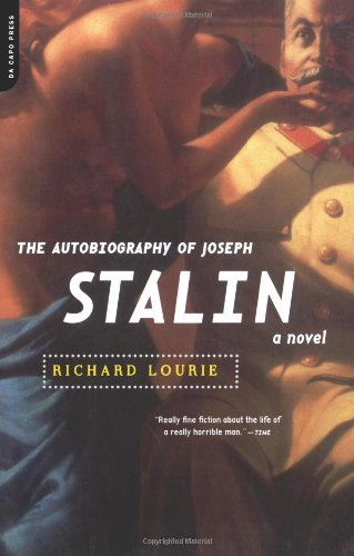 The Autobiography Of Joseph Stalin: A Novel: Richard Lourie: 9780306809972: Amazon.com: Books