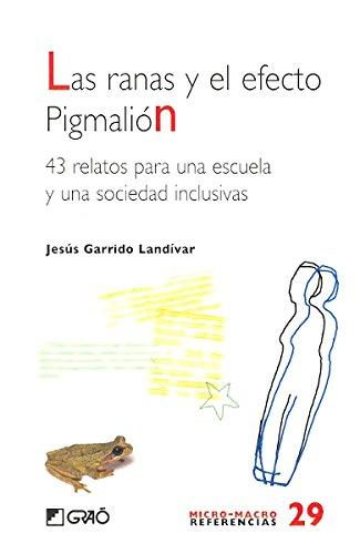 las-ranas-y-el-efecto-pigmalion-43-relatos-para-una-escuela-y-una-sociedad-inclusiva-micro-macro-ref