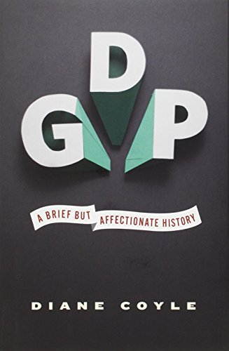GDP: A Brief but Affectionate History by Diane Coyle (2014-02-23)