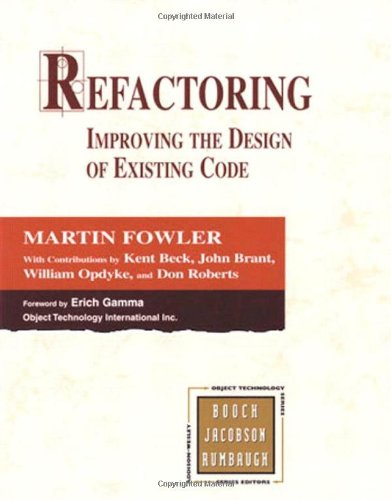 Refactoring: Improving the Design of Existing Code: Martin Fowler, Kent Beck, John Brant, William Opdyke, Don Roberts: 9780201485677: Amazon.com: Books