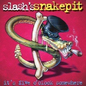 It's Five O'Clock Somewhere by Slash's Snakepit [Music CD]