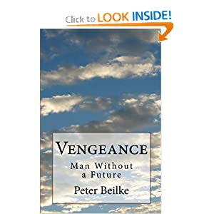 Vengeance: Man Without a Future by Peter Beilke