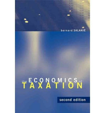 [(The Economics of Taxation )] [Author: Bernard Salanie] [Dec-2011], by Bernard Salanie