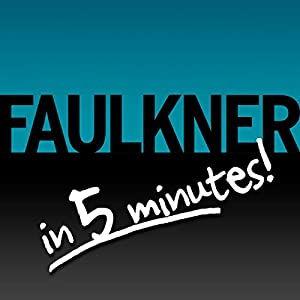 Light in August Free Bonus: Faulkner in 5 Minutes! Audiobook