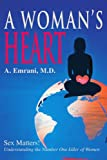 img - for A Woman's Heart: Sex Matters! Understanding the Number One killer of Women book / textbook / text book