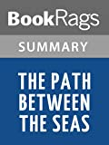 img - for The Path Between the Seas by David McCullough l Summary & Study Guide book / textbook / text book