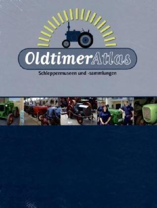 Oldtimer-Atlas: Schleppermuseen und -sammlungen
