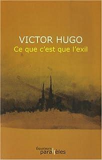 Ce que c'est que l'exil, Hugo, Victor (1802-1885)