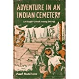 Adventure in an Indian Cemetary: A Sugar Creek Gang Story