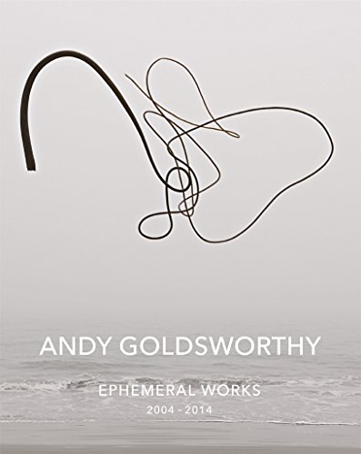 Download Andy Goldsworthy: Ephemeral Works: 2004-2014