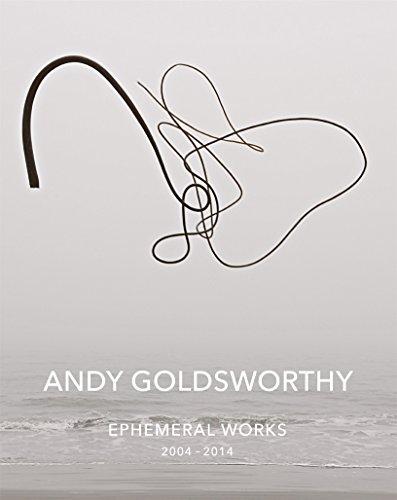 Andy Goldsworthy: Ephemeral Works: 2004-2014 PDF