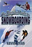 The Illustrated Guide to Snowboarding (0613080556) by Ryan, Kevin