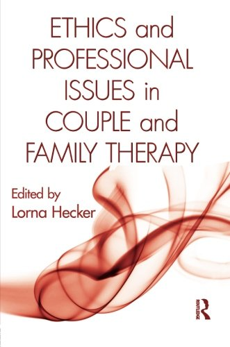 Ethics and Professional Issues in Couple and Family Therapy