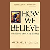 How We Believe: The Search for God in an Age of Science | [Michael Shermer]