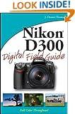 Nikon D300 Digital Field Guide