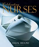 Celebrating Nurses: A Visual History