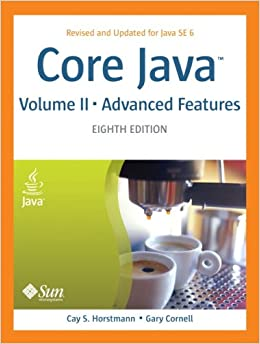 Core Java, Vol. 2: Advanced Features, 8th Edition: Cay S