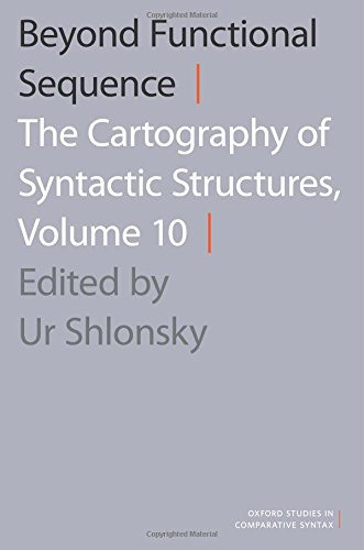 Beyond Functional Sequence: The Cartography of Syntactic Structures, Volume 10 (Oxford Studies in Comparative Syntax)