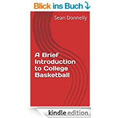 A Brief Introduction to College Basketball (English Edition)