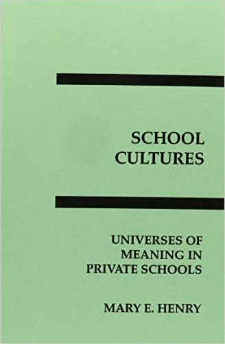 School Cultures: Universes of Meaning in Private Schools (Interpretive Perspectives on Education and Policy)