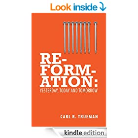 Reformation:Yesterday, Today & Tomorrow