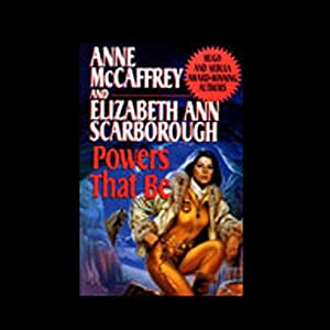 Powers That Be: Petaybee Book 1 (       ABRIDGED) by Anne McCaffrey, Elizabeth Ann Scarborough Narrated by Marina Sirtis