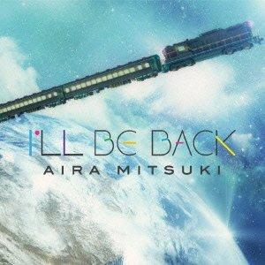 Aira Mitsuki – I'll Be Back (ALAC)