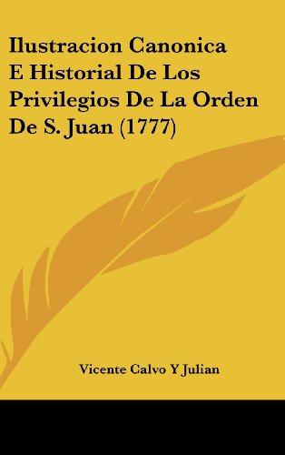 Ilustracion Canonica E Historial de Los Privilegios de La Orden de S. Juan (1777)