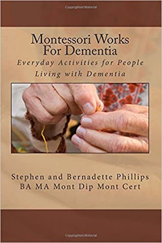 Montessori Works For Dementia: Everyday Activities for People Living with Dementia