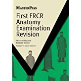 First FRCR Anatomy Examination Revision (MasterPass) (MasterPass Series)by Joanna Fairhurst