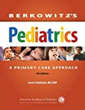 img - for Berkowitz's Pediatrics: A Primary Care Approach (Berkowitz, Berkowitz's Pediatrics: A Primary Care Approach) book / textbook / text book
