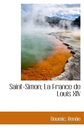 Saint-Simon; La France de Louis XIV