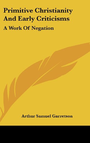 Primitive Christianity and Early Criticisms: A Work of Negation