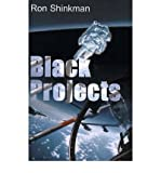 img - for [ [ [ Black Projects [ BLACK PROJECTS ] By Shinkman, Ron ( Author )Sep-01-2000 Paperback book / textbook / text book