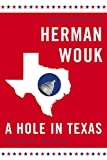 A Hole in Texas: A Novel (0316010855) by Wouk, Herman