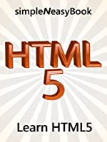 Learn HTML5- simpleNeasyBook (English Edition)