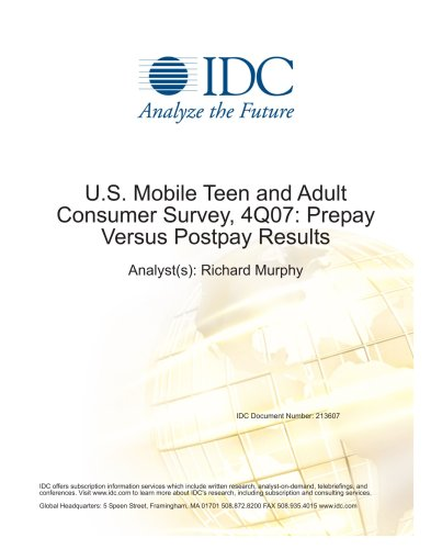 U.S. Mobile Teen and Adult Consumer Survey, 4Q07: Prepay Versus Postpay Results