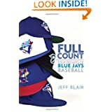 Full Count: Four Decades of Blue Jays Baseball