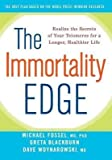 img - for [ The Immortality Edge: Realize the Secrets of Your Telomeres for a Longer, Healthier Life BY Fossel, Michael ( Author ) ] { Hardcover } 2010 book / textbook / text book